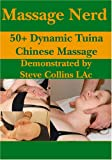Cover art for  Massage Nerd: 50+ Dynamic Tuina Chinese Massage