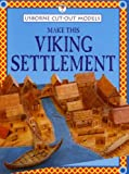 Make This Viking Settlement (Usborne Cut Out Models) (0746036922) by Ashman, Iain