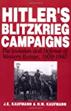 Hitler's Blitzkrieg Campaigns (0306812169) by Kaufmann, J.E.