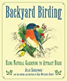 img - for Backyard Birding: Using Natural Gardening to Attract Birds book / textbook / text book