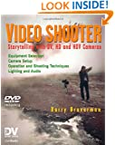 Video Shooter: Storytelling with DV, HD, and HDV Cameras; DV Expert Series