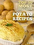 Top 50 Most Delicious Potato Recipes (Recipe Top 50 s Book 22)