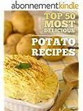 Top 50 Most Delicious Potato Recipes (Recipe Top 50's Book 22) (English Edition)