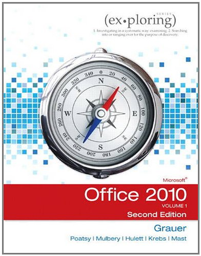 Exploring Microsoft Office 2010, Volume 1 (2nd Edition) - Robert T. Grauer,Mary Anne Poatsy, Michelle Hulett
