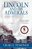 img - for By Craig Symonds: Lincoln and His Admirals First (1st) Edition book / textbook / text book