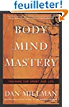 Body Mind Mastery: Training for Sport...