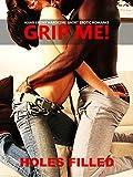 SEX: EROTICA: GRIP ME (XXX SHORT STORIES INTERRACIAL COUPLES, BBC ASIAN )