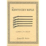 The Kentucky Rifle (Longrifle)by John Dillin