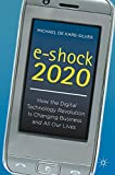 img - for e-shock 2020: How the Digital Technology Revolution Is Changing Business and All Our Lives book / textbook / text book