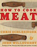 How to Cook Meat (0060507713) by Schlesinger, Christopher