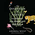 The Invention of Nature: Alexander von Humboldt's New World Hörbuch von Andrea Wulf Gesprochen von: David Drummond