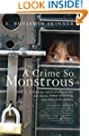 A Crime So Monstrous: A Shocking Expo...