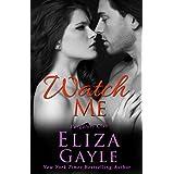 Watch Me (Purgatory Club Series Book 2) ~ Eliza Gayle