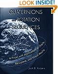 Quaternions and Rotation Sequences: A...