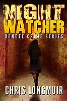 Night Watcher (Dundee Crime Series Book 1)