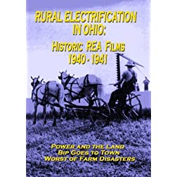 Rural Electrification In Ohio: Historic REA Films 1940-1941 (Amazon.com Exclusive)
