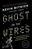 Ghost in the Wires: My Adventures as the World's Most Wanted Hacker [Kindle Edition]