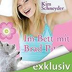 Im Bett mit Brad Pitt   Kim Schneyder