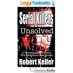 Serial Killers Unsolved: 10 Unsolved Serial Killer Mysteries (True Crime Stories) (English Edition)