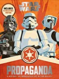 img - for Star Wars Propaganda: A History of Persuasive Art in the Galaxy book / textbook / text book