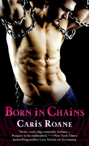 Born in Chains (Men in Chains) by Caris Roane