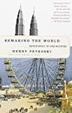 Remaking the World: Adventures in Engineering (0375700242) by Petroski, Henry