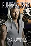 img - for Pumping Iron (A Bad Boyfriends Novel) book / textbook / text book