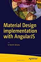 Material Design implementation with AngularJS: UI Component Framework Front Cover