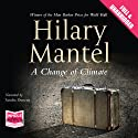 A Change of Climate Audiobook by Hilary Mantel Narrated by Sandra Duncan