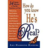 How Do You Know He's Real?: Celebrity Reflections on True Life Experiences with God ~ Amy Hammond Hagberg