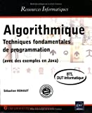 Algorithmique - Techniques fondamentales de programmation - (avec des exemples en Java) - BTS, DUT informatique