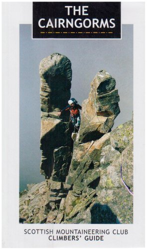 The Cairngorms: Scottish Mountaineering Club Climbers' Guide