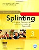 img - for Introduction to Splinting: A Clinical Reasoning and Problem-Solving Approach, 3e book / textbook / text book