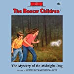 The Mystery of the Midnight Dog: The Boxcar Children Mysteries, Book 81 (       UNABRIDGED) by Gertrude Chandler Warner Narrated by Aimee Lilly