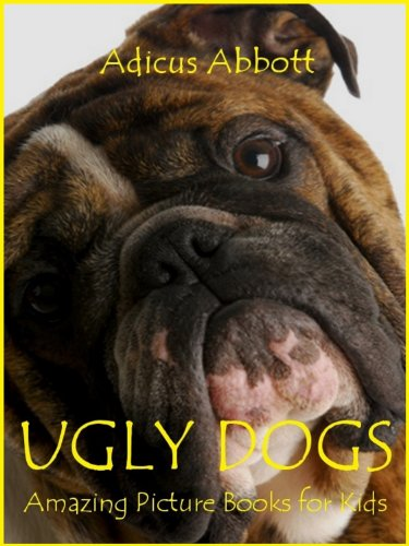Ugly Dogs: An Amazing Animal Picture Book for Kids (Pics Of Ugly compare prices)