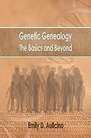 Genetic Genealogy: The Basics and Beyond
