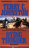 Dying Thunder (The Plainsmen Series, Book 7) (0312928343) by Terry C. Johnston