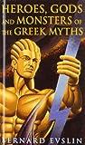 Heroes, Gods and Monsters of Greek Myths (1439557306) by Evslin, Bernard