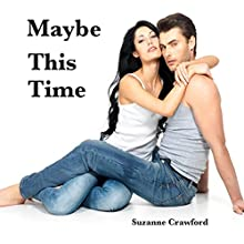 Maybe This Time (       UNABRIDGED) by Suzanne Crawford Narrated by Cheyanne Humble
