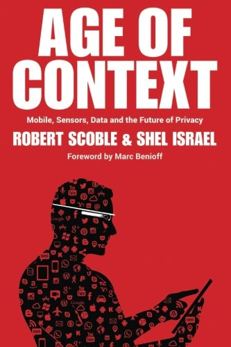 Age of Context: Mobile, Sensors, Data and the Future of Privacy PDF