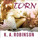 Torn: Torn, Book 1 Audiobook by K. A. Robinson Narrated by Emily Durante, Sean Crisden