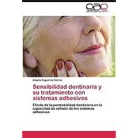Sensibilidad dentinaria y su tratamiento con sistemas adhesivos: Efecto de la permebilidad dentinaria en la capacidad...