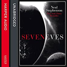 Seveneves (       UNABRIDGED) by Neal Stephenson Narrated by Peter Brooke