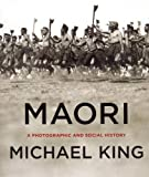 Maori: a Photographic and Social History (0143010883) by King, Michael