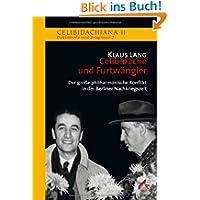 Sergiu Celibidache und Wilhelm Furtwängler: Der große philharmonische Konflikt in der Berliner Nachkriegszeit