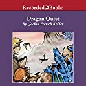 Dragon Quest Audiobook by Jackie French Koller Narrated by Jeff Woodman