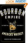 Bourbon Empire: The Past and Future o...