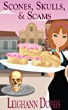 Scones, Skulls & Scams (Lexy Baker Bakery Cozy Mystery Series Book 8)