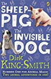 Dick King-Smith The Invisible Dog and The Sheep Pig bind-up