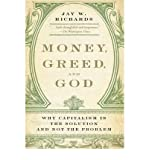 img - for [(Money, Greed, and God: Why Capitalism is the Solution and Not the Problem)] [Author: Jay W. Richards] published on (May, 2010) book / textbook / text book